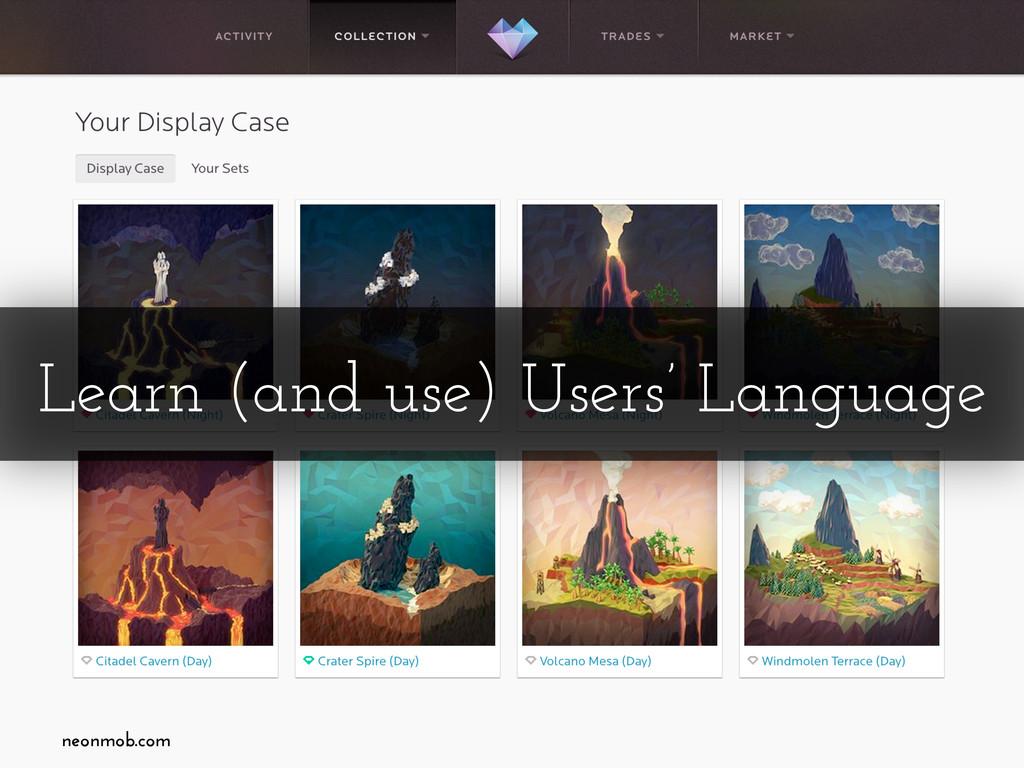 Learn (and use) Users' Language neonmob.com