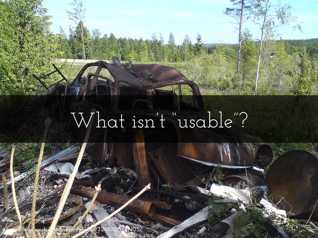 """What isn't """"usable""""? Photo source: flickr.com/p..."""