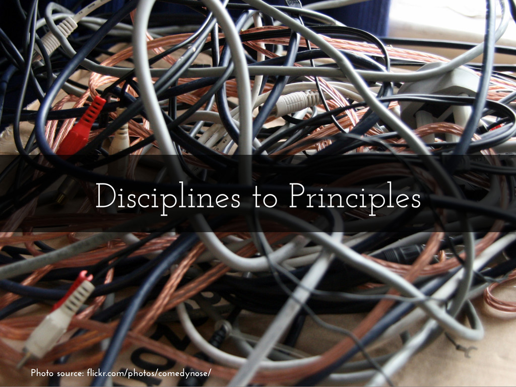 Disciplines to Principles Photo source: flickr....