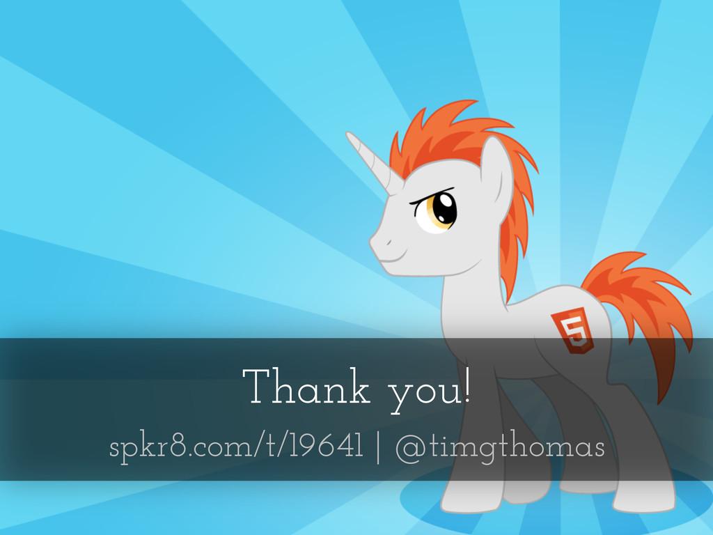 Thank you! spkr8.com/t/19641   @timgthomas