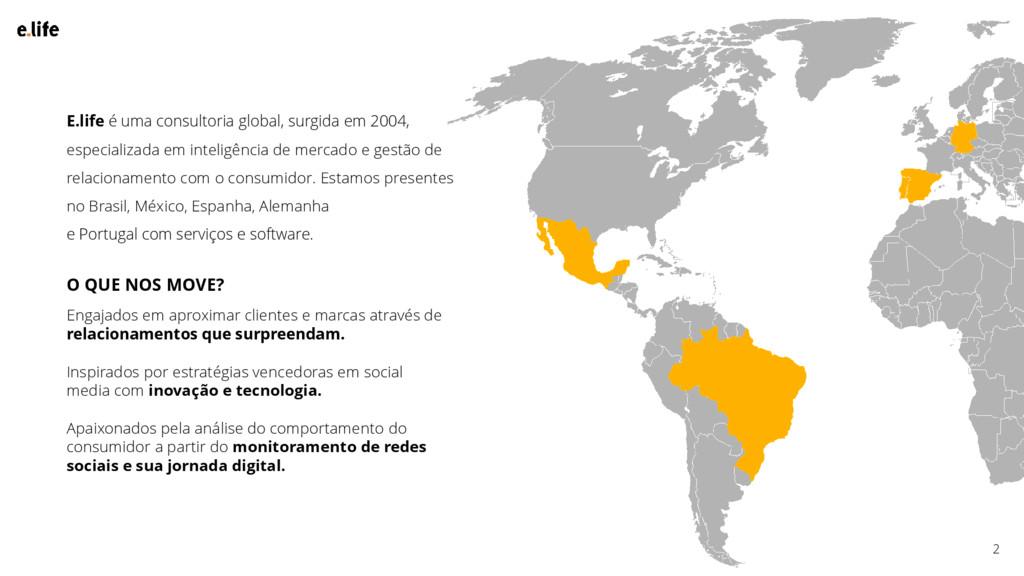 E.life é uma consultoria global, surgida em 200...