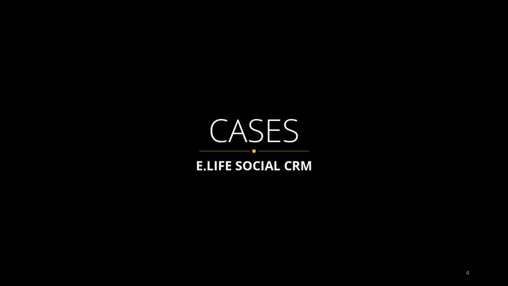 4 E.LIFE SOCIAL CRM CASES