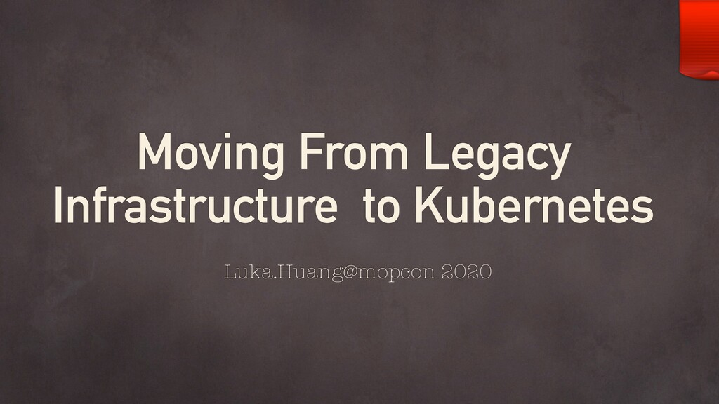 Moving From Legacy Infrastructure to Kubernetes...