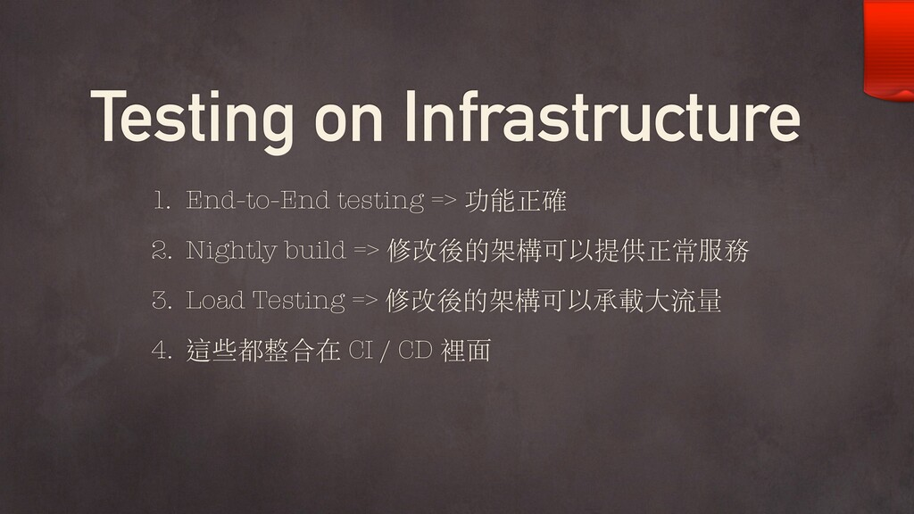 Testing on Infrastructure 1. End-to-End testing...