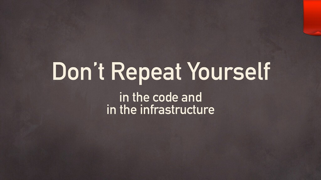 in the code and  in the infrastructure Don't...