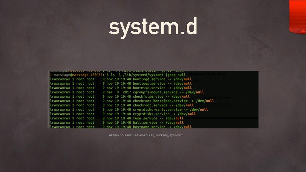 system.d https://linuxhint.com/list_service_sys...