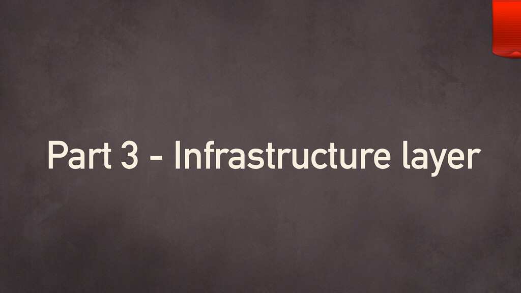 Part 3 - Infrastructure layer