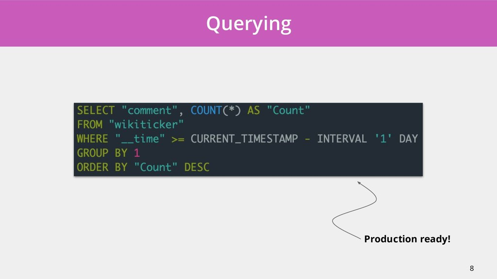Querying 8 Production ready!
