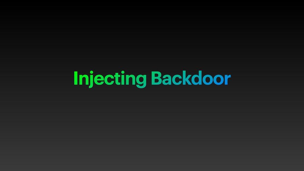 Injecting Backdoor