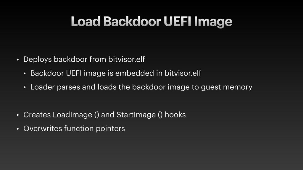 Load Backdoor UEFI Image • Deploys backdoor fro...