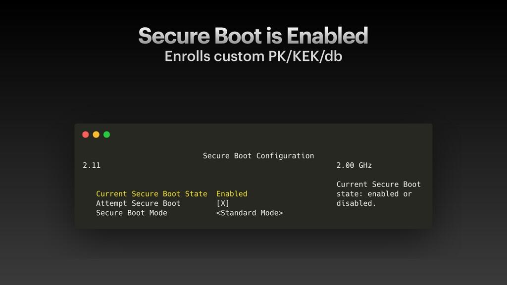 Secure Boot is Enabled Enrolls custom PK/KEK/db