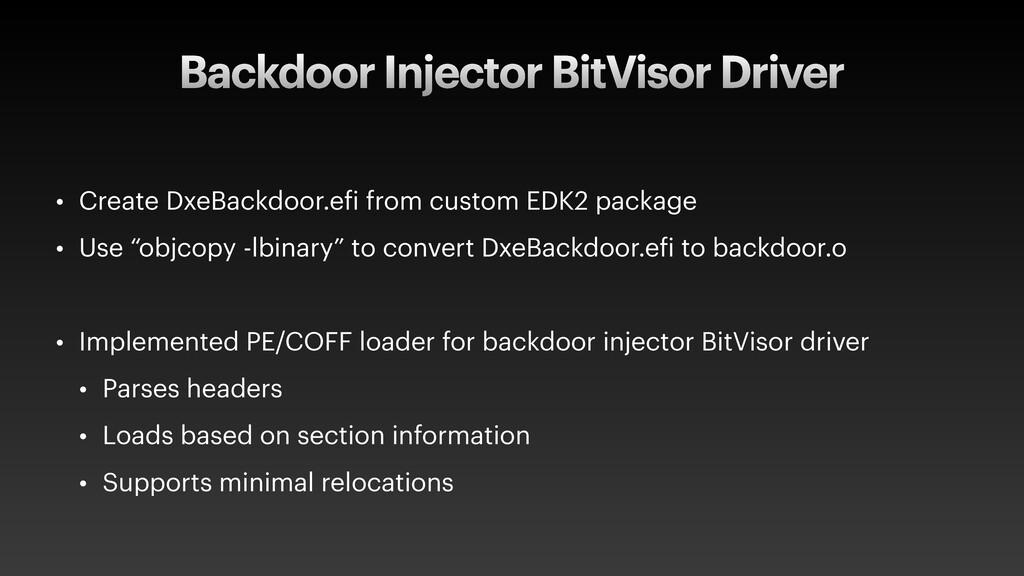 Backdoor Injector BitVisor Driver • Create DxeB...