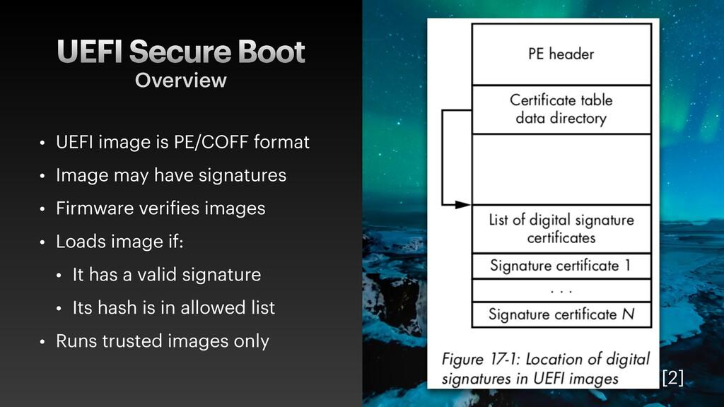 UEFI Secure Boot • UEFI image is PE/COFF format...