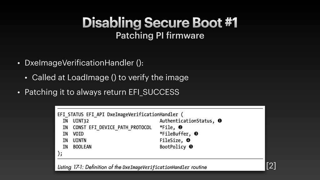 Disabling Secure Boot #1 Patching PI firmware •...