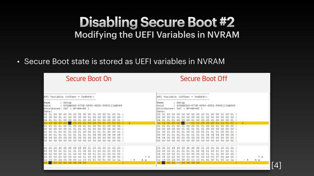 Disabling Secure Boot #2 Modifying the UEFI Var...