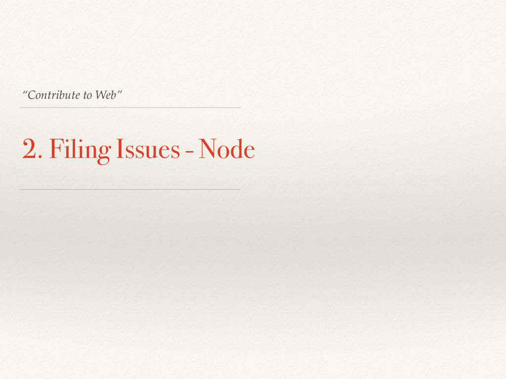 """Contribute to Web"" 2. Filing Issues - Node"