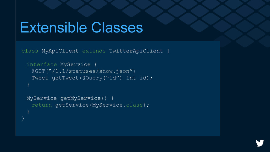 Extensible Classes class MyApiClient extends Tw...