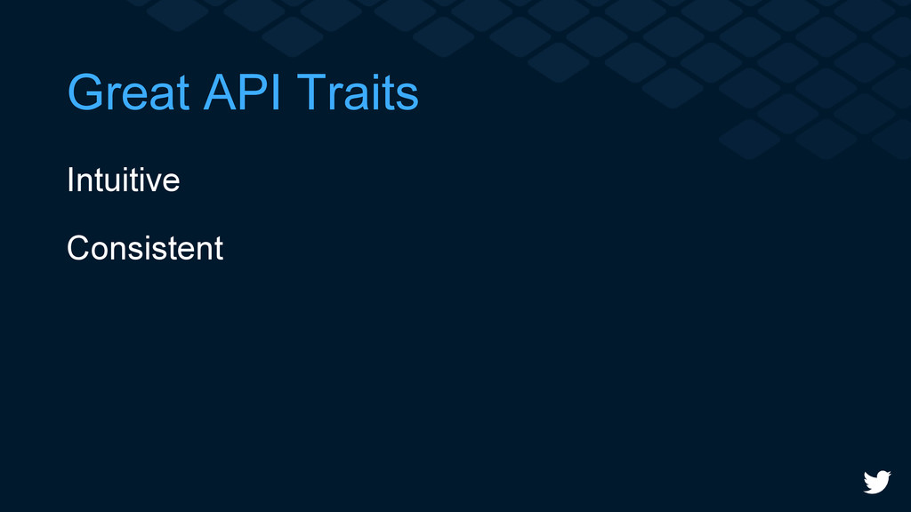 Great API Traits Intuitive Consistent