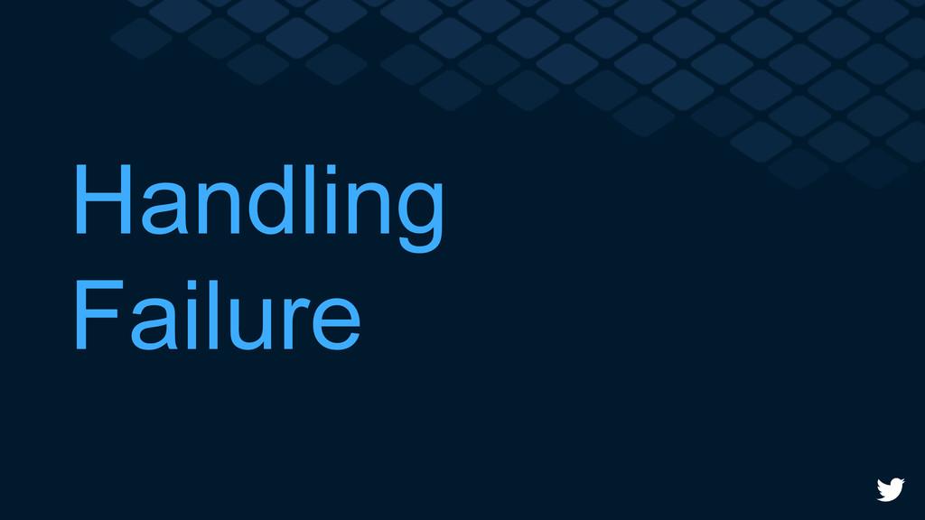 Handling Failure
