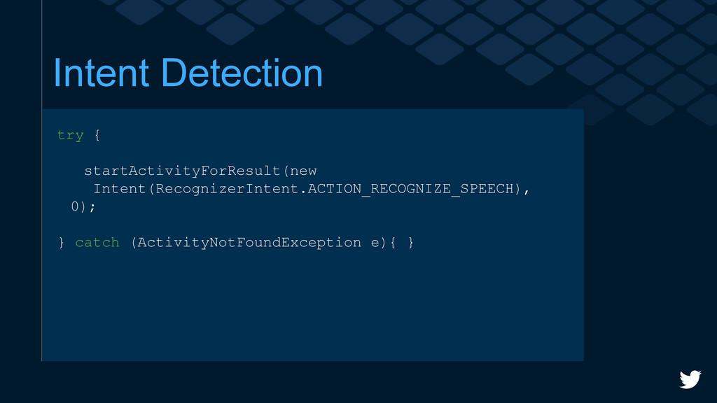 Intent Detection try { startActivityForResult(n...