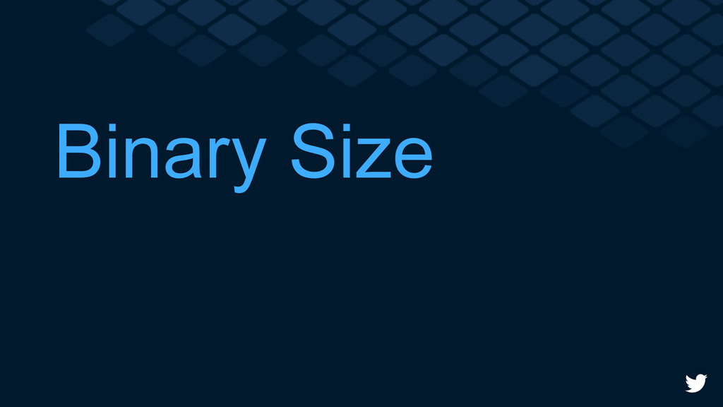 Binary Size