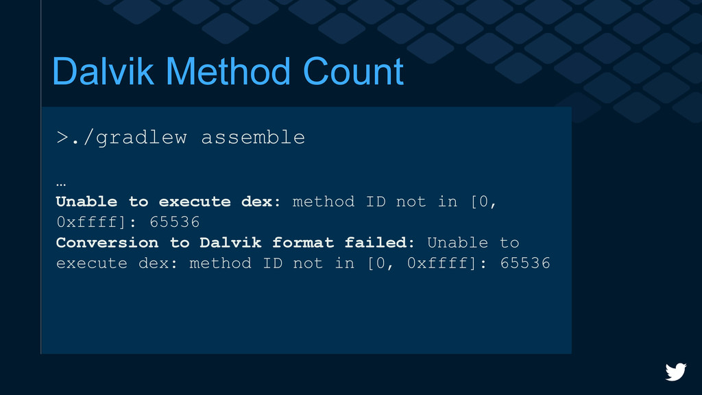 Dalvik Method Count >./gradlew assemble … Unabl...