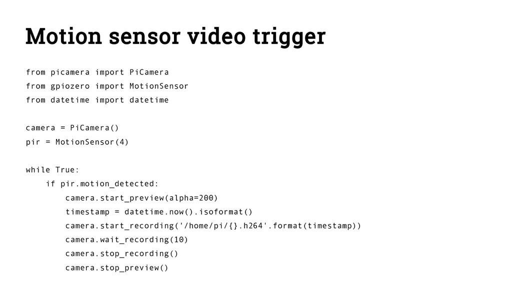 Motion sensor video trigger from picamera impor...