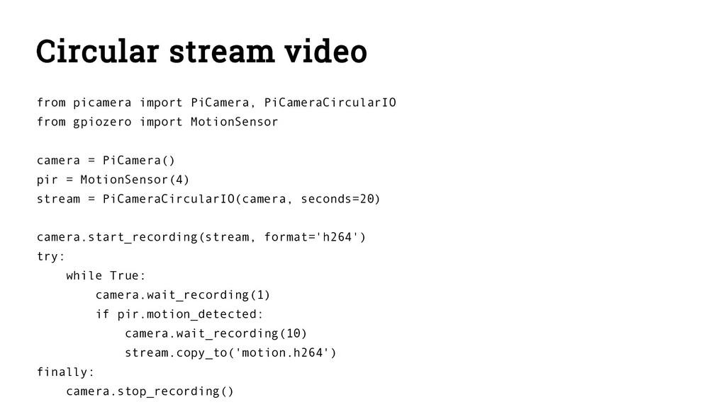 Circular stream video from picamera import PiCa...