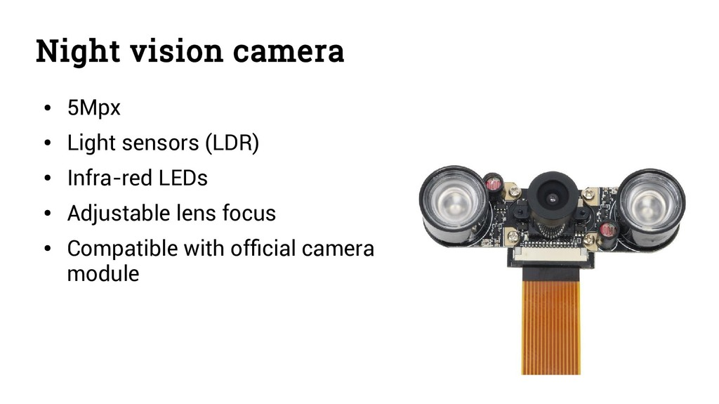 Night vision camera ● 5Mpx ● Light sensors (LDR...
