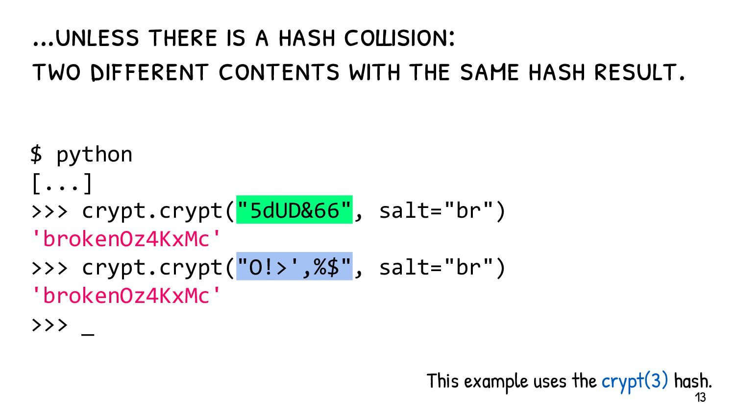 Hash collision != password cracking Password cr...