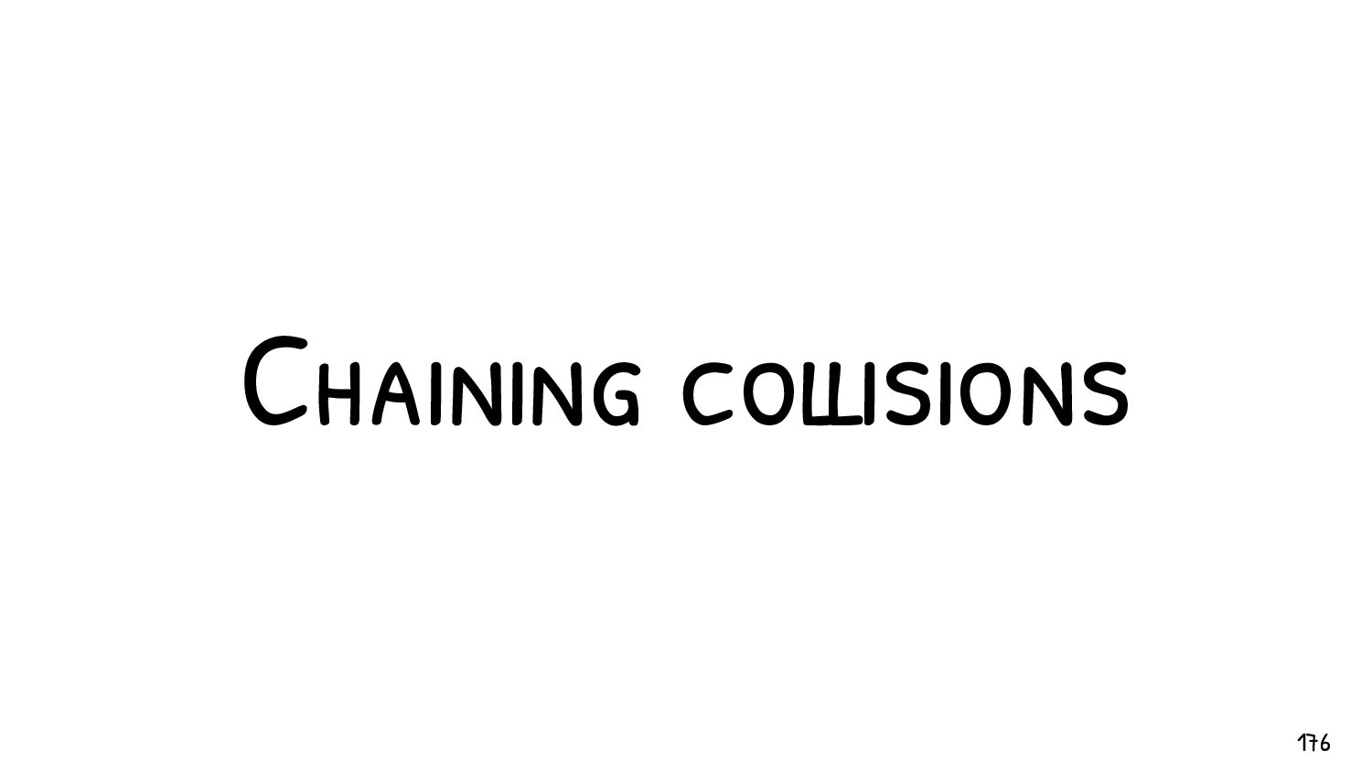 Chaining collisions A collision makes two diffe...