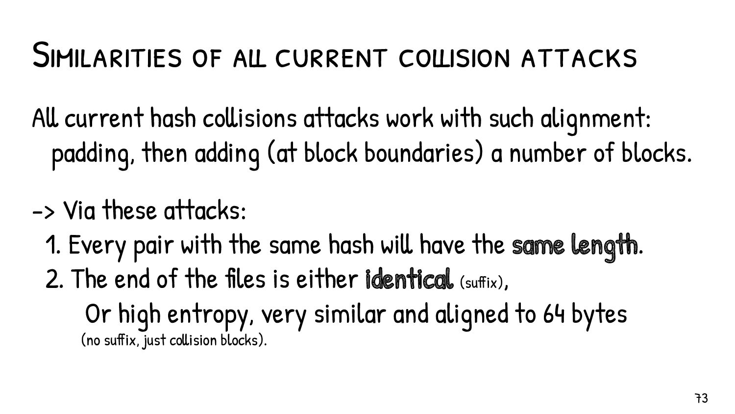 We always work with 64 bytes blocks. It's reall...