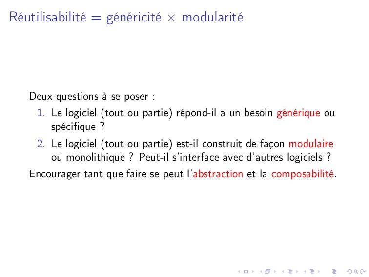 Réutilisabilité = généricité × modularité Deux ...
