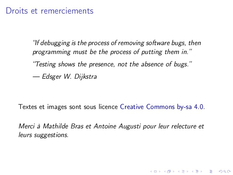 "Droits et remerciements ""If debugging is the pr..."