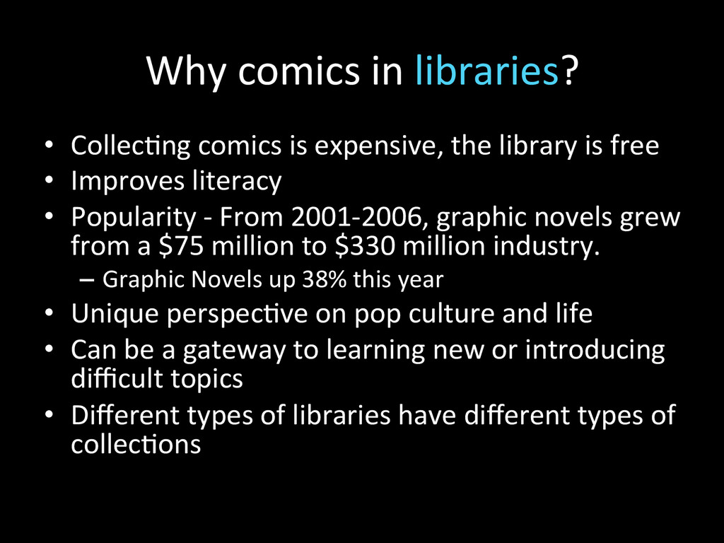 Why comics in libraries?  • Collec...