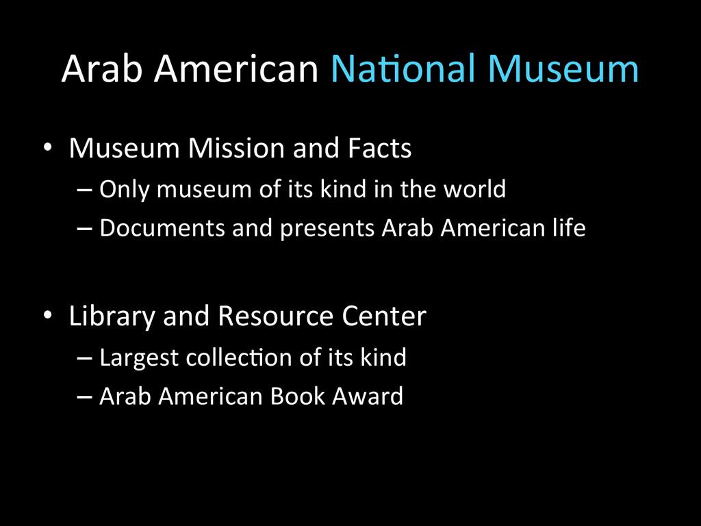 Arab American Na2onal Museum  • Mu...