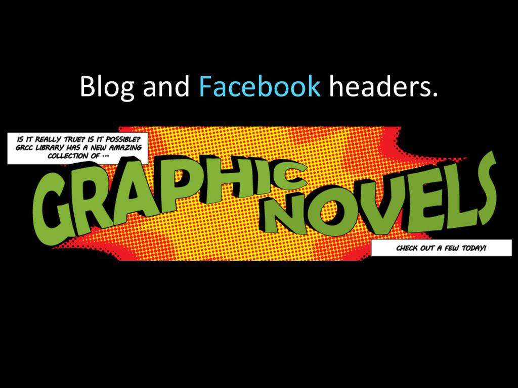 Blog and Facebook headers.