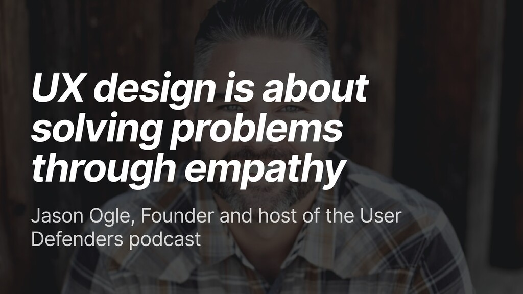 UX design is about solving problems through emp...