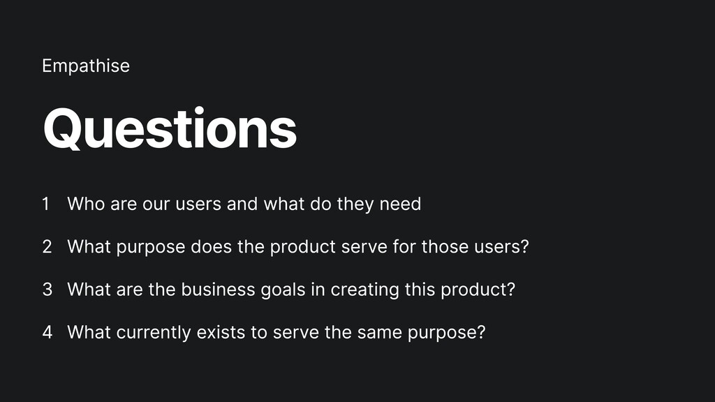 Questions Who are our users and what do they ne...