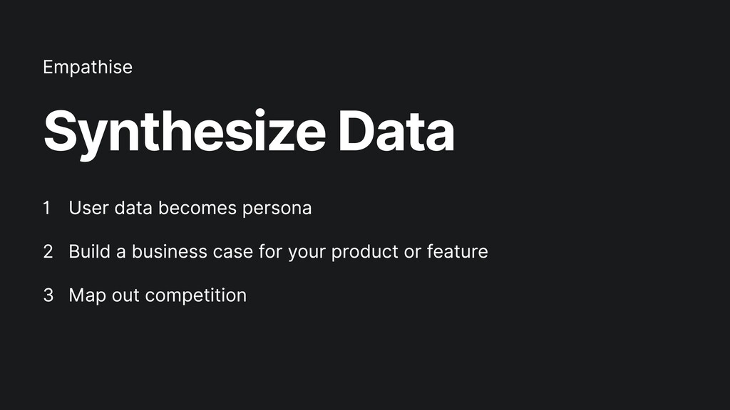 Synthesize Data User data becomes persona  Buil...
