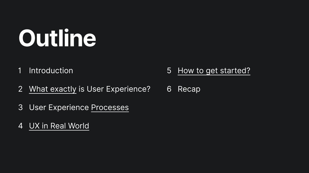 Outline Introduction  What exactly is User Expe...