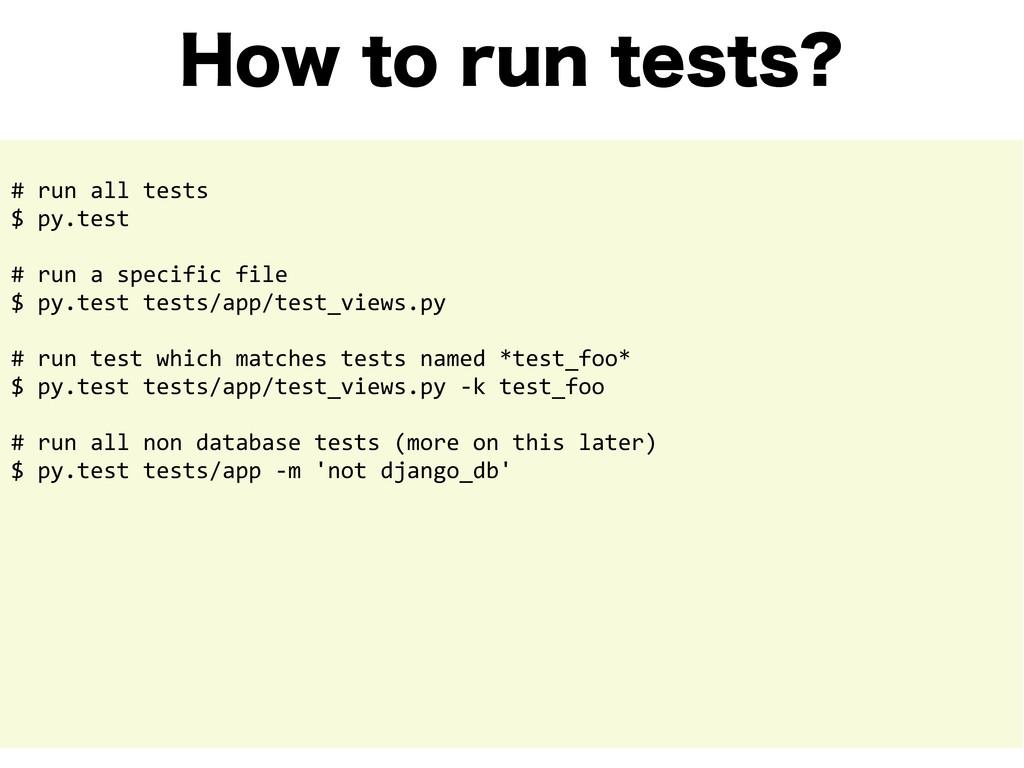 )PXUPSVOUFTUT # run all tests $ ...