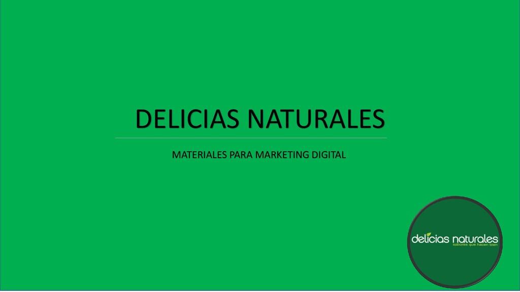 DELICIAS NATURALES Materiales para Marketing Di...