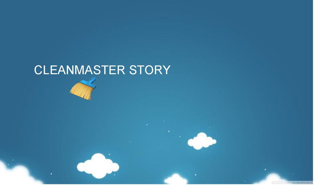 CLEANMASTER STORY