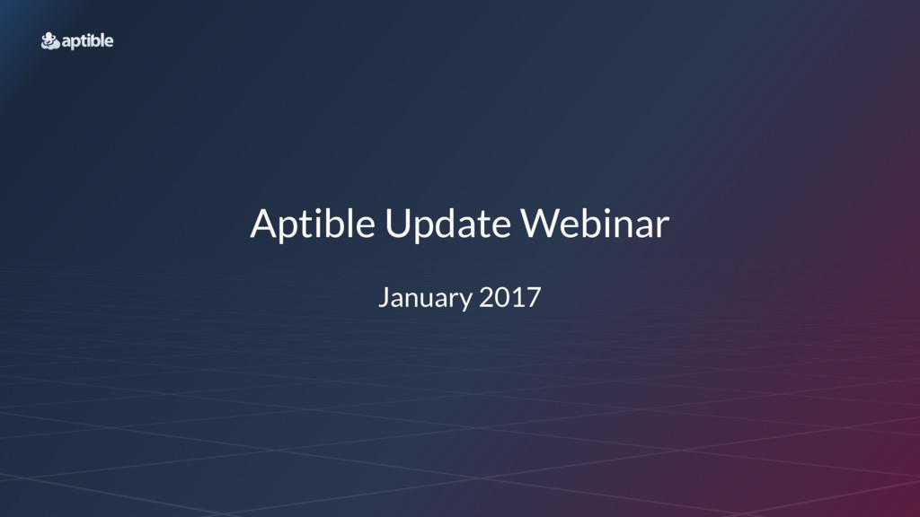 Aptible Update Webinar January 2017
