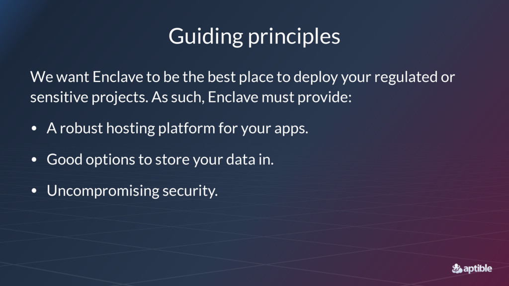 Guiding principles We want Enclave to be the be...