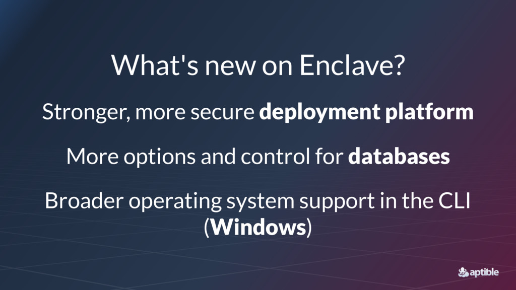 What's new on Enclave? Stronger, more secure de...