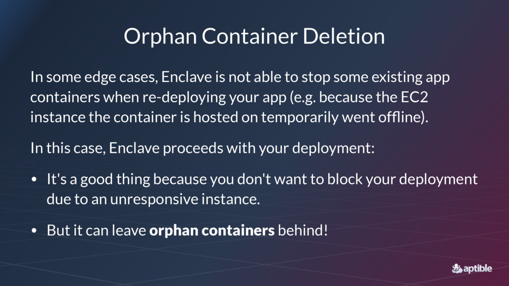 Orphan Container Deletion In some edge cases, E...
