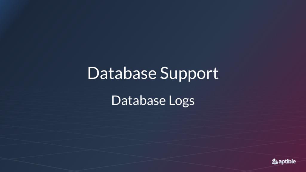 Database Support Database Logs