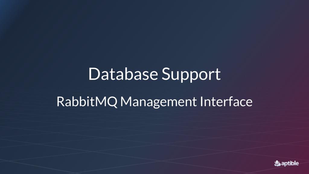 Database Support RabbitMQ Management Interface